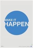 Make it Happen Poster Prints