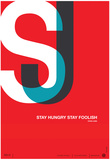 Stay Hungry Stay Foolsih Poster Prints