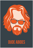 Dude Abides Orange Poster Poster by Anna Malkin