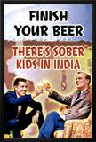 Finish Your Beer Posters