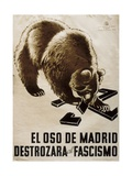 Republican Spanish Civil War Poster, Bear of Madrid Will Smash Fascism 1938 Prints