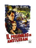Foreign Correspondent (aka Il Prigioniero Di Amsterdam) Posters