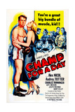 Champ for a Day Posters