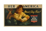 American World War 2 Poster, 'Her America Must Stay Free! Buy War Bonds Posters