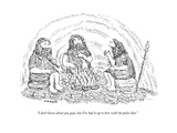 """I don't know about you guys, but I've had it up to here with the paleo di - New Yorker Cartoon Premium Giclee Print by Robert Mankoff"