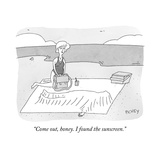 """Come out, honey. I found the sunscreen."" - New Yorker Cartoon Premium Giclee Print by Peter C. Vey"