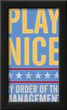 Play Nice Prints by John Golden