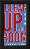 Clean Up Your Room Prints by John Golden