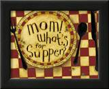Mom, What's for Supper Poster by Dan Dipaolo