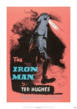 The Iron Man by Ted Hughes Posters
