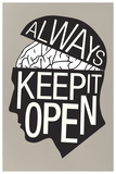 Always Keep It Open Poster Affischer