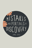 Mistakes Are Portals Of Discovery Affiches