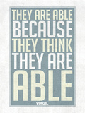 They Are Able Because They Think They Are Posters