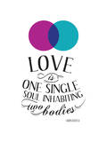 Love Is One Single Soul Inhabiting Two Bodies Poster