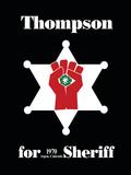 Hunter S. Thompson For Sheriff Poster Art