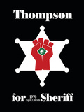 Hunter S. Thompson For Sheriff Poster Prints