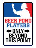 Beer Pong Players Only Beyond This Point Sign Poster - Poster