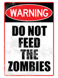 Do Not Feed the Zombies Art Poster Print Prints