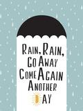 Rain, Rain, Go Away Minimalism Print