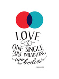 Love Is One Single Soul Inhabiting Two Bodies Posters