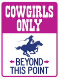 Cowgirls Only Beyond This Point Sign Poster Posters