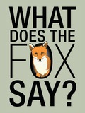 What Does the Fox Say Prints