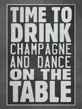 Time To Drink Champagne Posters