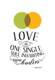 Love Is One Single Soul Inhabiting Two Bodies Prints