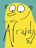 I'm Not Afraid Giclee Print by Laure Girardin-Vissian