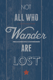 Not All Who Wander Giclee Print by Tom Frazier