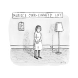"""MURIEL'S OVER-CURATED LIFE"" A woman stands in a room that only contains a… - New Yorker Cartoon Premium Giclee Print by Roz Chast"
