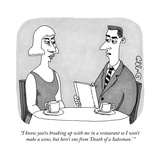 """I know you're breaking up with me in a restaurant so I won't make a scene…"" - New Yorker Cartoon Premium Giclee Print by J.C. Duffy"