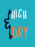 High And Dry Prints