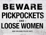 Beware Pickpockets and Loose Women Sign Art Print Poster Print