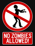 No Zombies Allowed Sign Poster Print Posters