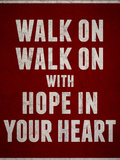 Walk On With Hope In Your Heart Poster