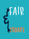 Fair And Square Posters