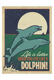 Live Like a Dolphin Póster por  Anderson Design Group