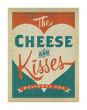 Cheese and Kisses Prints by  Anderson Design Group