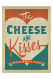 Cheese and Kisses Print van  Anderson Design Group