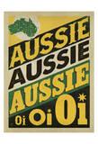 Aussie Aussie Aussie, Oi Oi Oi Posters by  Anderson Design Group