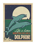 Live Like a Dolphin Prints by  Anderson Design Group