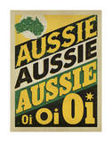 Aussie Aussie Aussie, Oi Oi Oi Prints by  Anderson Design Group