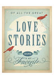 Love Stories Prints by  Anderson Design Group