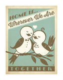 Home Is Wherever We Are Together Poster av  Anderson Design Group