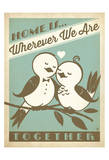 Home Is Wherever We Are Together Posters por  Anderson Design Group