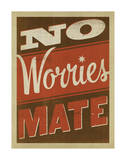 No Worries Mate Posters by  Anderson Design Group