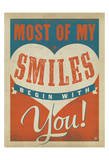 Most of My Smiles Begin With You Prints by  Anderson Design Group
