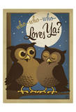 Who Who Who Loves Ya Prints by  Anderson Design Group