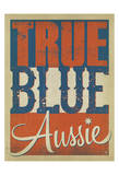 True Blue Aussie Poster by  Anderson Design Group